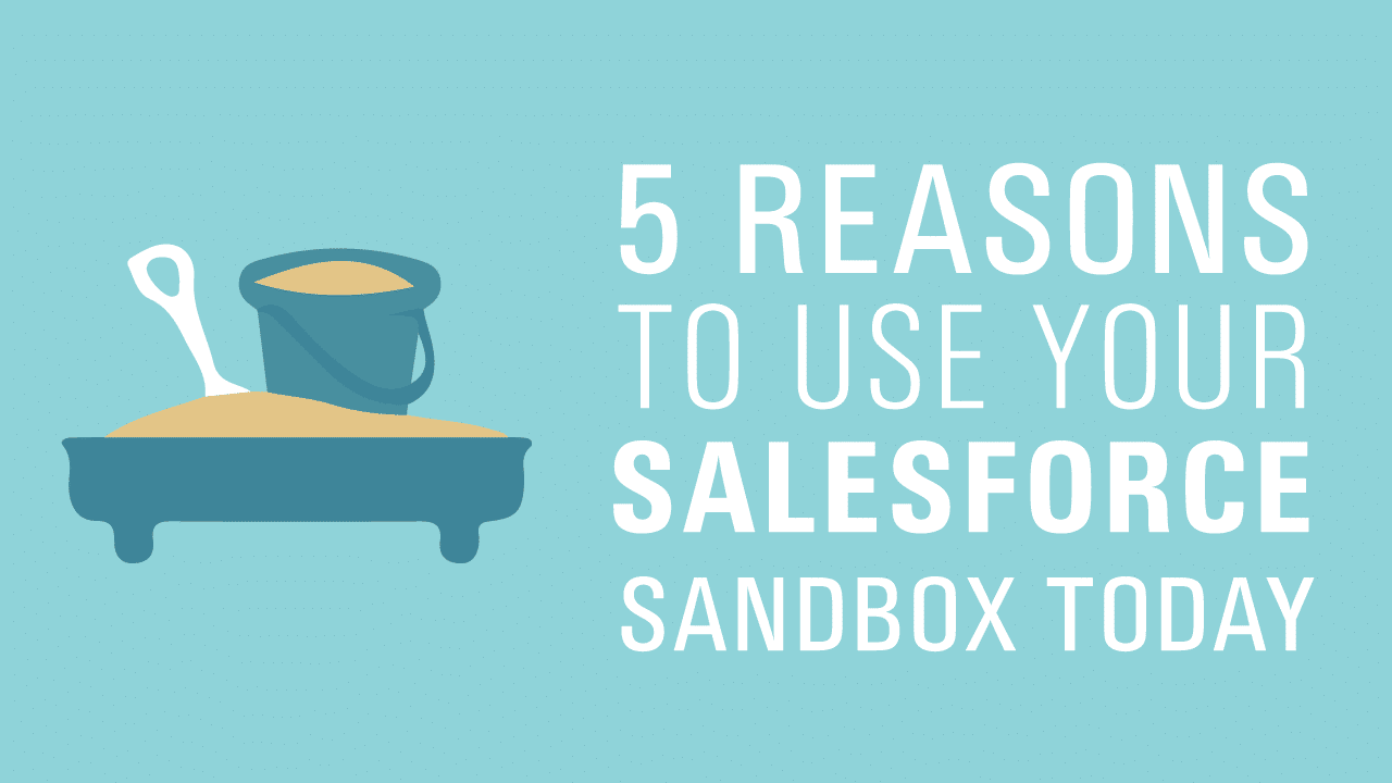 salesforce sandbox template - simplus 5 reasons to use your salesforce sandbox today