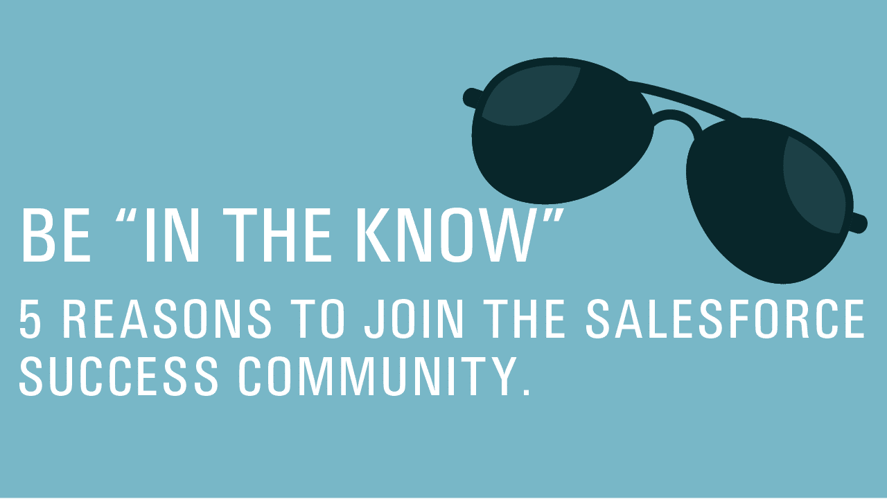 """Be """"In The Know"""" Join the Salesforce Success Community"""